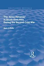 Arms Dynamic in South-East Asia During the Second Cold War (Routledge Revivals)