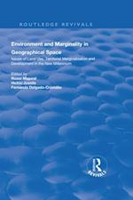 Environment and Marginality in Geographical Space: Issues of Land Use, Territorial Marginalization and Development at the Dawn of New Millennium (Routledge Revivals)