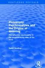 Revival: Philosophy, Psychoanalysis and the Origins of Meaning (2001) (Routledge Revivals)