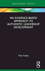 Evidence-based Approach to Authentic Leadership Development (Routledge Focus on Mental Health)