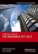 Practical Guide to the Insurance Act 2015 (Practical Insurance Guides)