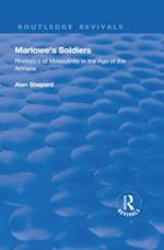 Marlowe's Soldiers: Rhetorics of Masculinity in the Age of the Armada (Routledge Revivals)