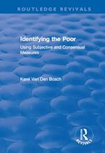 Identifying the Poor: Using Subjective and Consensual Measures (Routledge Revivals)