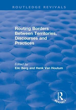Routing Borders Between Territories, Discourses and Practices