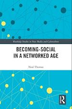 Becoming-Social in a Networked Age (Routledge Studies in New Media And Cyberculture)