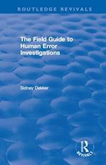Field Guide to Human Error Investigations (Routledge Revivals)