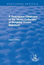 Descriptive Catalogue of the Music Collection at Burghley House, Stamford (Routledge Revivals)