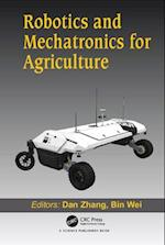 Robotics and Mechatronics for Agriculture