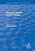 Ethics and Medical Decision-Making (Routledge Revivals)