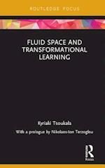 Fluid Space and Transformational Learning (Routledge Focus on Design Pedagogy)