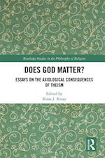 Does God Matter? (Routledge Studies in the Philosophy of Religion)