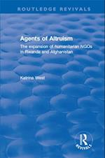 Agents of Altruism: The Expansion of Humanitarian NGOs in Rwanda and Afghanistan (Routledge Revivals)