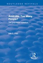 Australia: Too Many People? - The Population Question (Routledge Revivals)