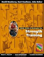 Skills, Drills & Strategies for Strength Training