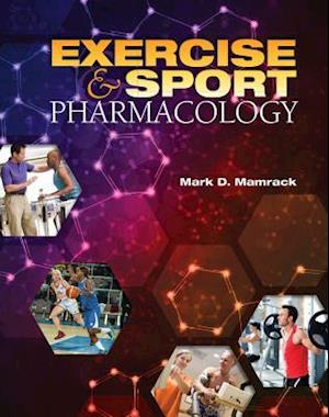 Exercise and Sport Pharmacology af Mark D. Mamrack
