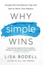 Why Simple Wins af Lisa Bodell