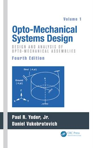 Opto-Mechanical Systems Design, Volume 1