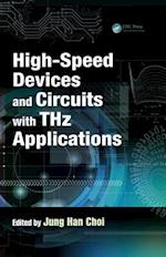 High-Speed Devices and Circuits with THz Applications (Devices, Circuits, and Systems)