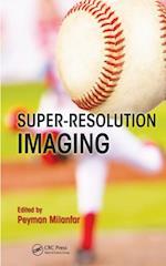 Super-Resolution Imaging (Digital Imaging and Computer Vision)