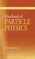 Handbook of Particle Physics (Pure and Applied Physics)