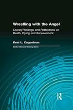 Wrestling with the Angel (Death, Value, and Meaning Series)