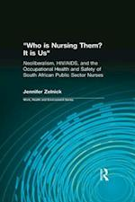 Who is Nursing Them? It is Us (Work, Health and Environment Series)