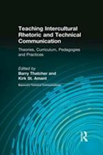Teaching Intercultural Rhetoric and Technical Communication af Barry Thatcher, Charles H Sides, Kirk St. Amant
