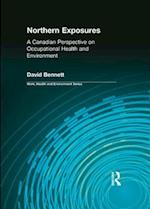 Northern Exposures (Work, Health and Environment Series)
