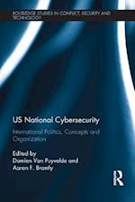 US National Cybersecurity (Routledge Studies in Conflict Security and Technology)