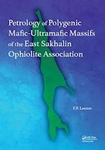Petrology of Polygenic Mafic-Ultramafic Massifs of the East Sakhalin Ophiolite Association
