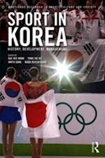 Sport in Korea (Routledge Research in Sport, Culture and Society)