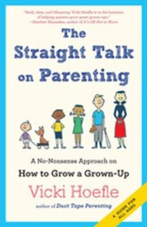 Straight Talk on Parenting af Vicki Hoefle