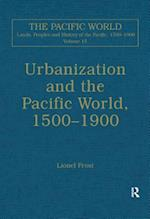 Urbanization and the Pacific World, 1500-1900 (The Pacific World: Lands, Peoples and History of the Pacific, 1500-1900)