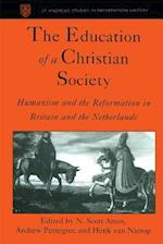 Education of a Christian Society (St. Andrew's Studies in Reformation History)