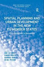 Spatial Planning and Urban Development in the New EU Member States af Uwe Altrock, Simon Guntner