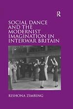 Social Dance and the Modernist Imagination in Interwar Britain af Rishona Zimring