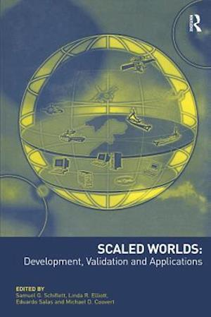 Scaled Worlds: Development, Validation and Applications af Michael D. Coovert, Linda R. Elliott