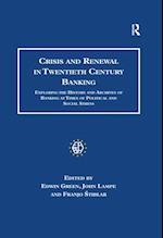 Crisis and Renewal in Twentieth Century Banking