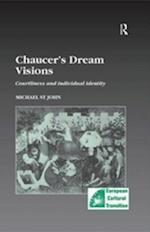 Chaucer's Dream Visions af Michael St John