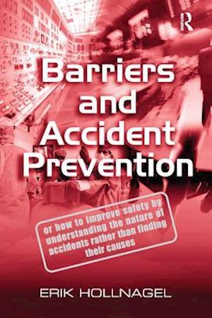 Barriers and Accident Prevention af Erik Hollnagel
