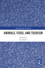 Animals, Food, and Tourism (Routledge Research in the Ethics of Tourism Series)