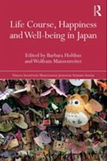 Life Course, Happiness and Well-being in Japan (Nissan Institute/Routledge Japanesestudies)
