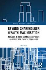 Beyond Shareholder Wealth Maximisation (Routledge Research in Corporate Law)