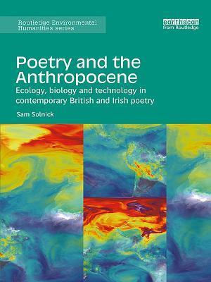 Poetry and the Anthropocene af Sam Solnick