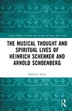 Musical Thought and Spiritual Lives of Heinrich Schenker and Arnold Schoenberg (Ashgate Studies in Theory and Analysis of Music After 1900)