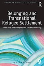 Belonging and Transnational Refugee Settlement (Studies in Migration and Diaspora)