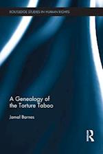 Genealogy of the Torture Taboo (Routledge Studies in Human Rights)