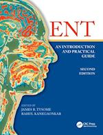 ENT: An Introduction and Practical Guide, Second Edition