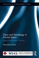 Clans and Genealogy in Ancient Japan (Routledge wias Interdisciplinary Studies)