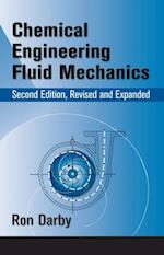 Chemical Engineering Fluid Mechanics, Revised and Expanded af Ron Darby, Raj P. Chhabra, Ronald Darby